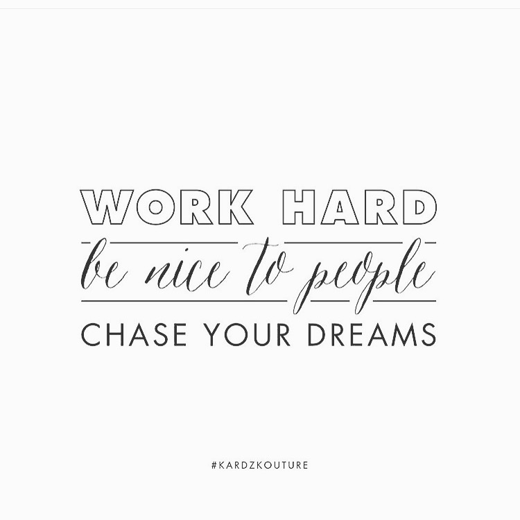 Image and quote via Kardz Kouture on Instagram