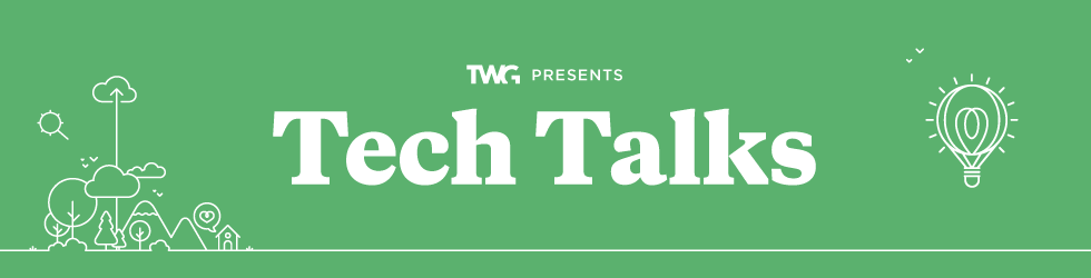 TWG Tech Talks