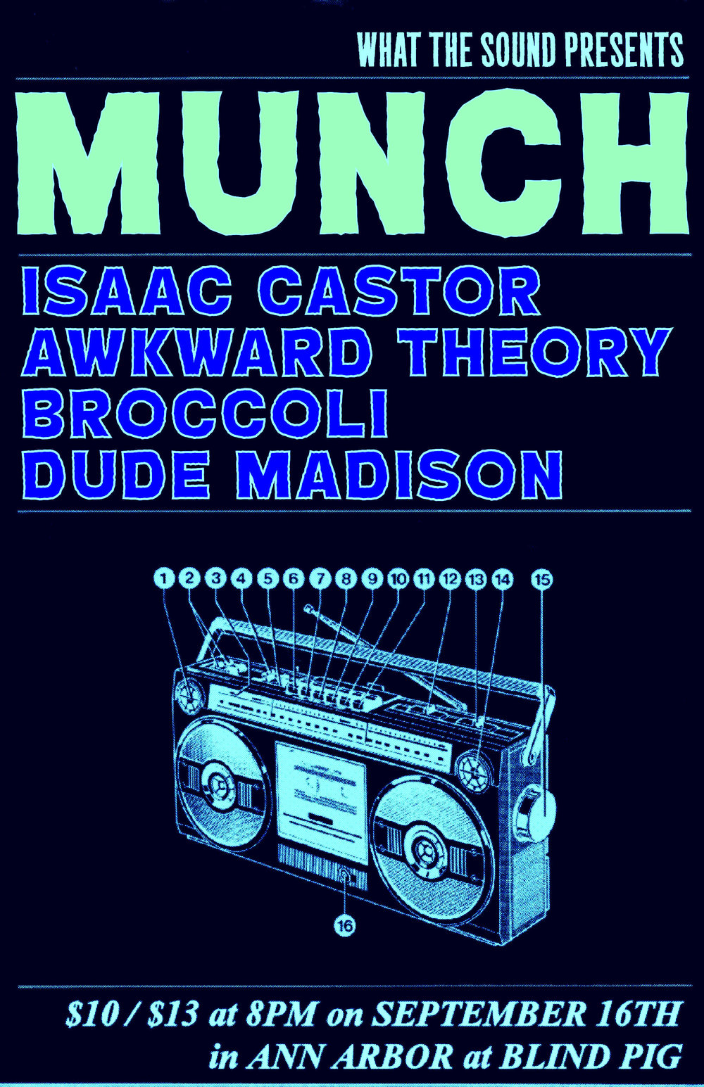 Munch / Isaac Castor / Awkward Theory / Broccoli / Dude Madison  - Artwork by Ben Redder  September 16th, 2016 at Blind Pig