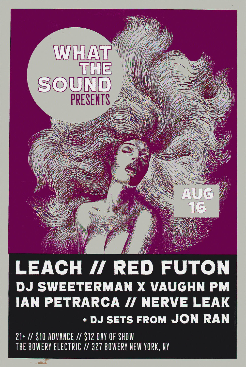 Leach / Red Futon / DJ Sweeterman x Vaughn PM / Ian Petrarca / Nerve Leak / JonRan - Artwork by Ben Redder  August 16th, 2016 at The Bowery Electric