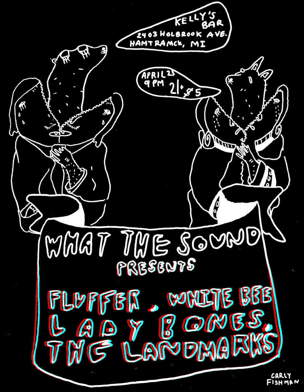 Fluffer / White Bee / Lady Bones / The Landmarks - Artwork by Carly Fishman  April 23, 2016 at Kelly's Bar