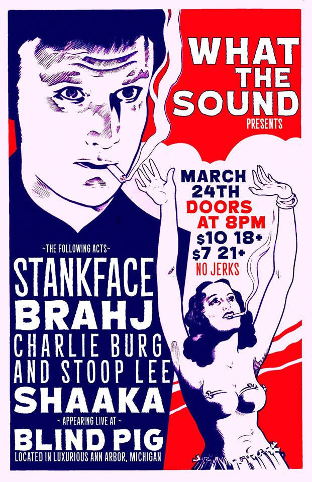 Stankface / Brahj / Charlie Burg & Stoop Lee / shAAka - Artwork by Ben Redder  March 24, 2016 at Blind Pig