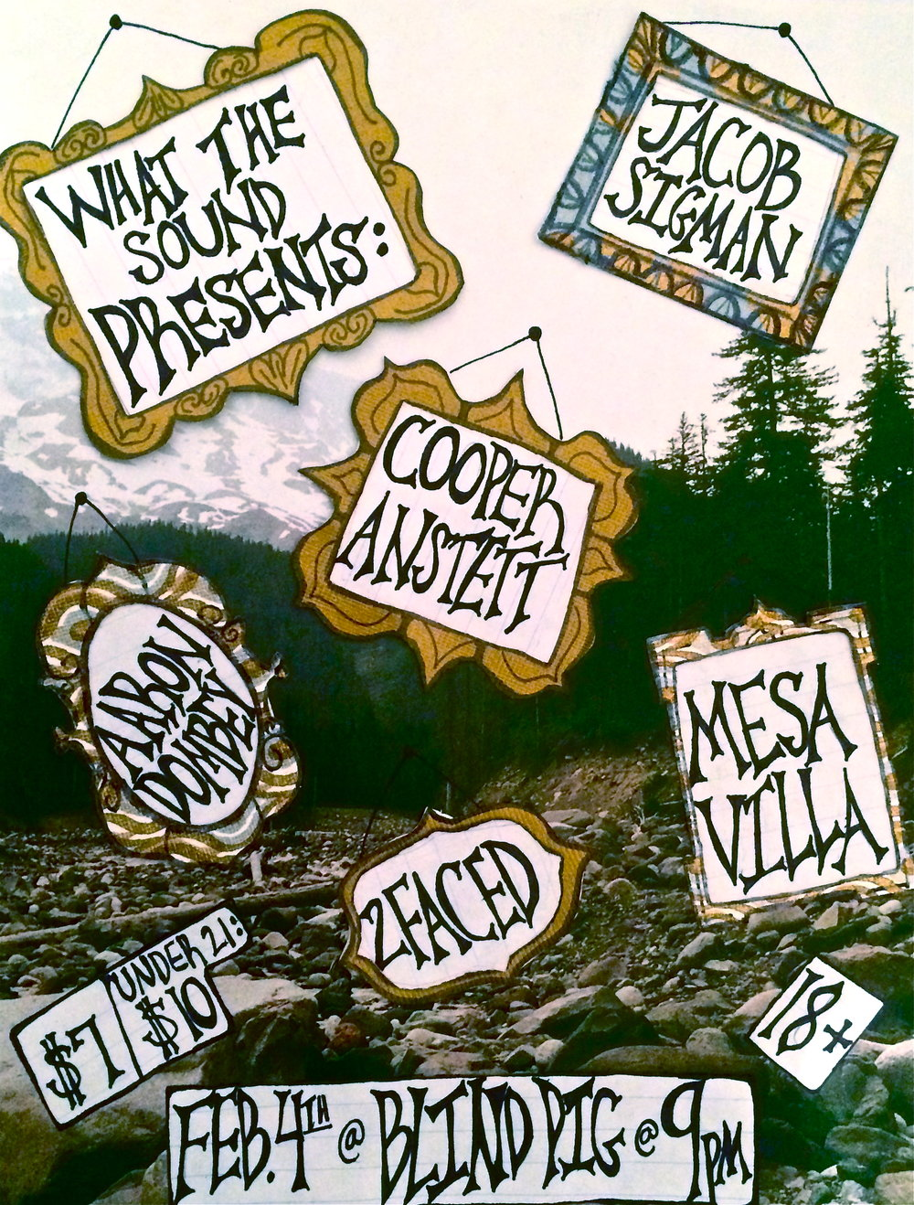 Jacob Sigman / Cooper Anstett / Aaron Dombey / Mesa Villa / 2faced - Artwork by Hayden Sitomer  February 4, 2016 at Blind Pig