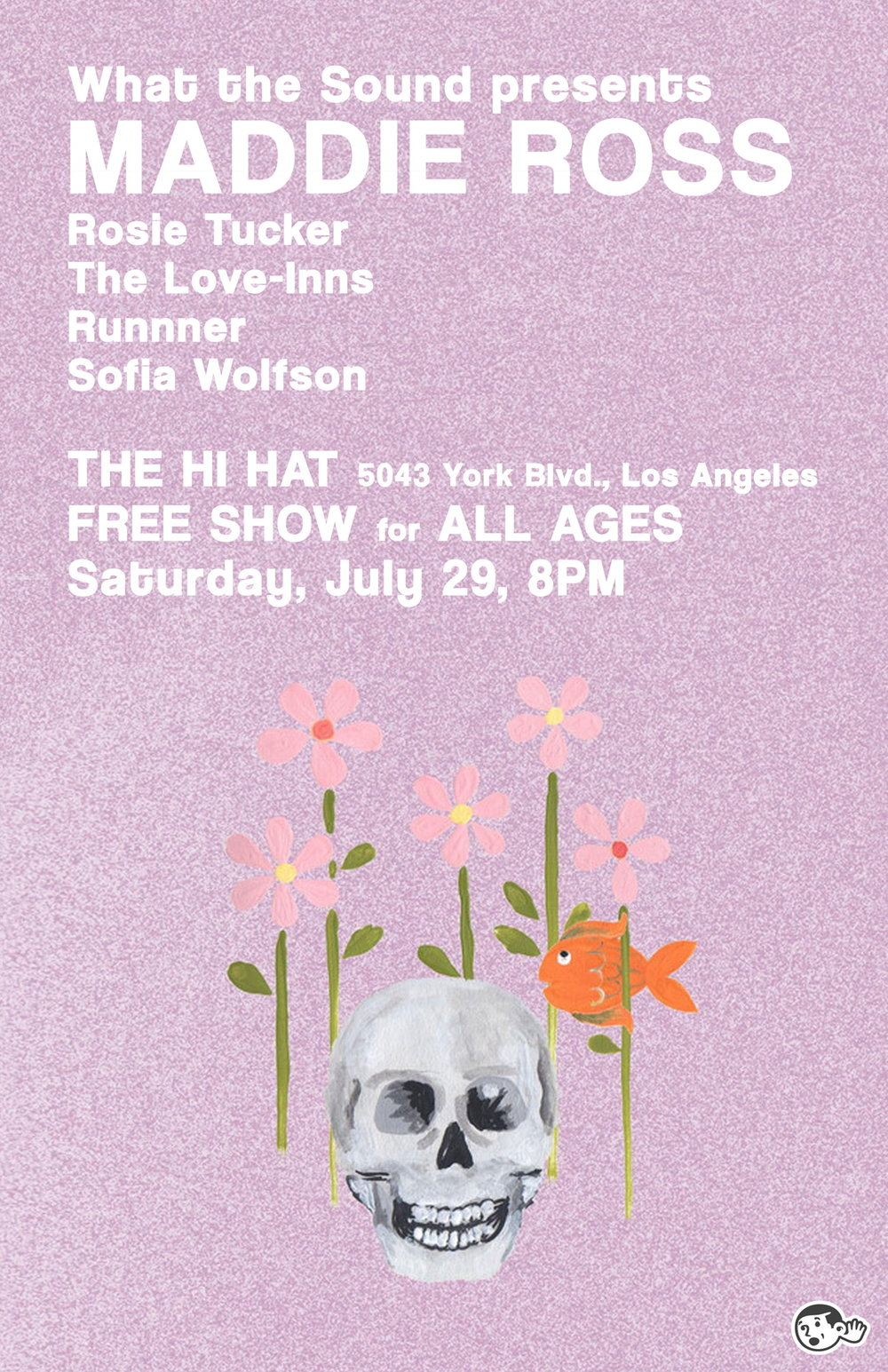 MADDIE ROSS / ROSIE TUCKER / THE LOVE-INNS / RUNNNER / SOFIA WOLFSON - Artwork by Ben Redder July 29 @ The Hi HatFREE & ALL AGES