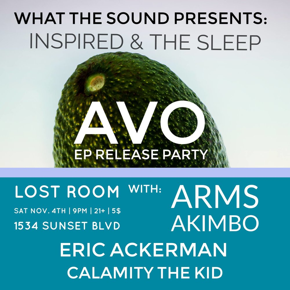 INSPIRED & THE SLEEP / ARMS AKIMBO / ERIC ACKERMAN / CALAMITY THE KID - November 4th @ The Lost Room$5, 21+