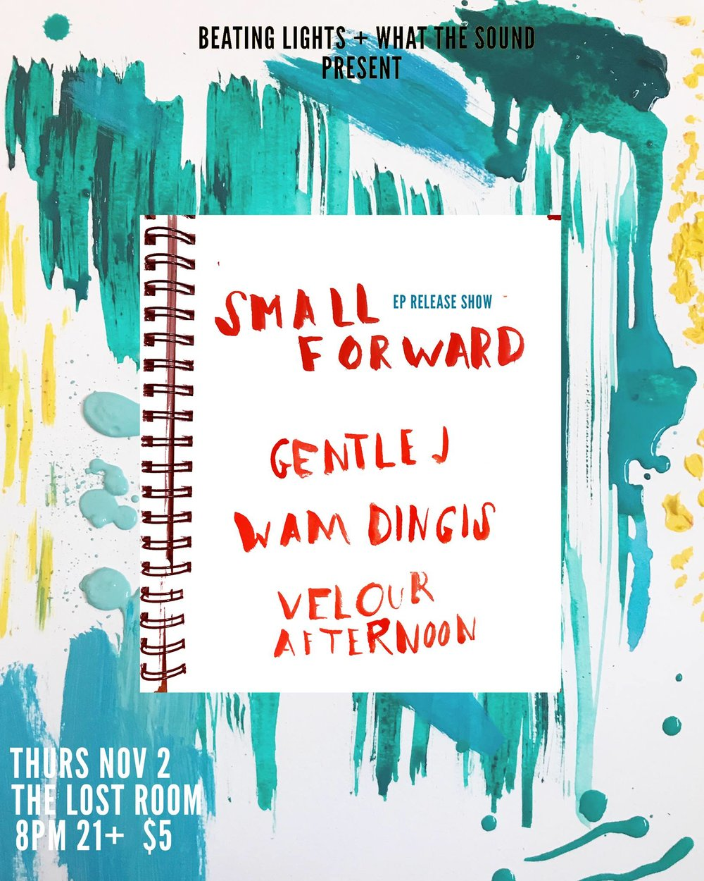 SMALL FORWARD / GENTLE J / WAM DINGIS / VELOUR AFTERNOON - Artwork by Shab FerdowsiNovember 2nd @ The Lost Room$5, 21+