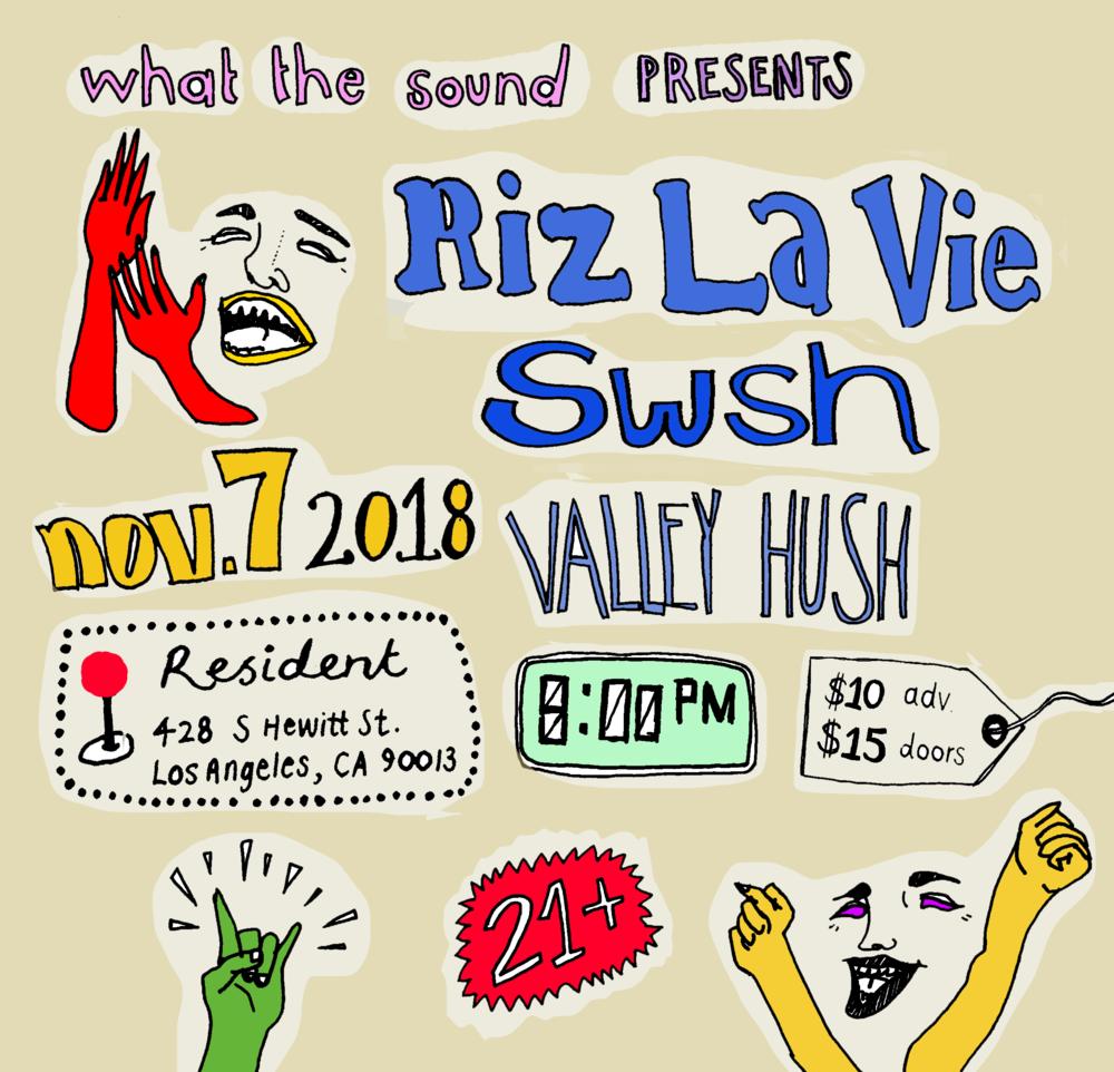 RIZ LA VIE / SWSH / VALLEY HUSH - Art by @cehrylNovember 7 @ Resident$10 ADV / $15 DOORS21+