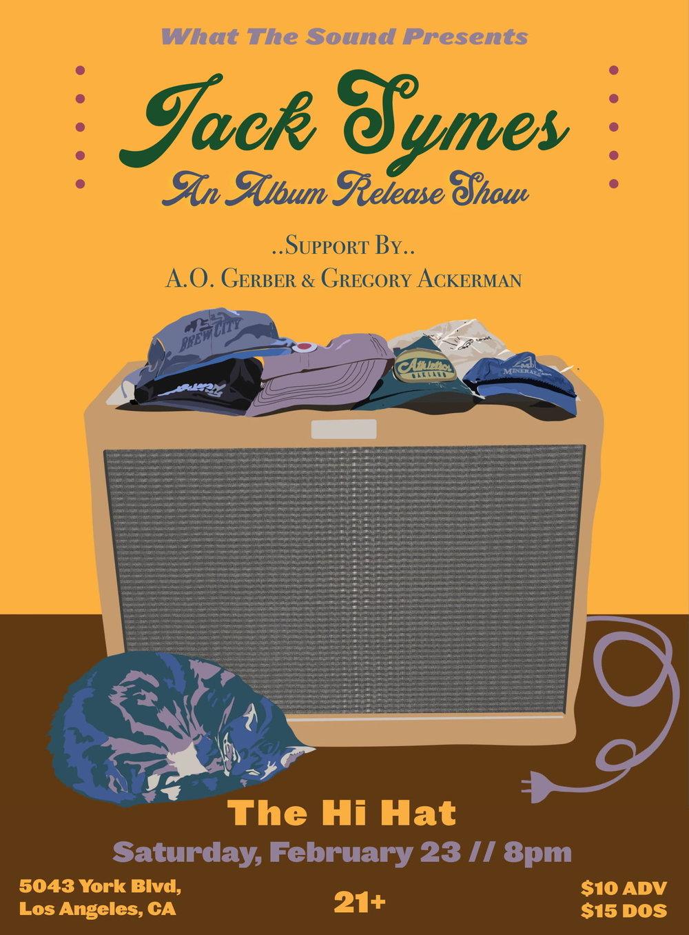 JACK SYMES / A.O. GERBER / GREGORY ACKERMAN - Artwork by Jake ShapiroFebruary 23, 2018 @ The Hi Hat$10 ADV / $15 DOS21+