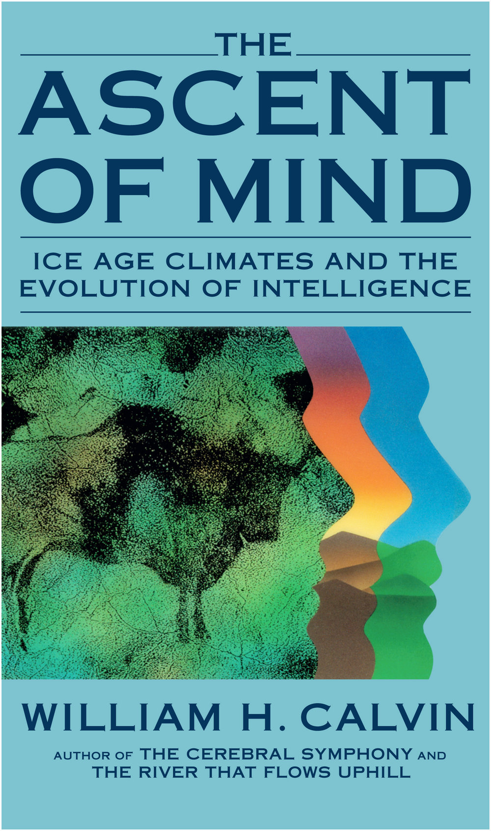 The Ascent of Mind. Ice Age Climates and the Evolution of Intelligence.