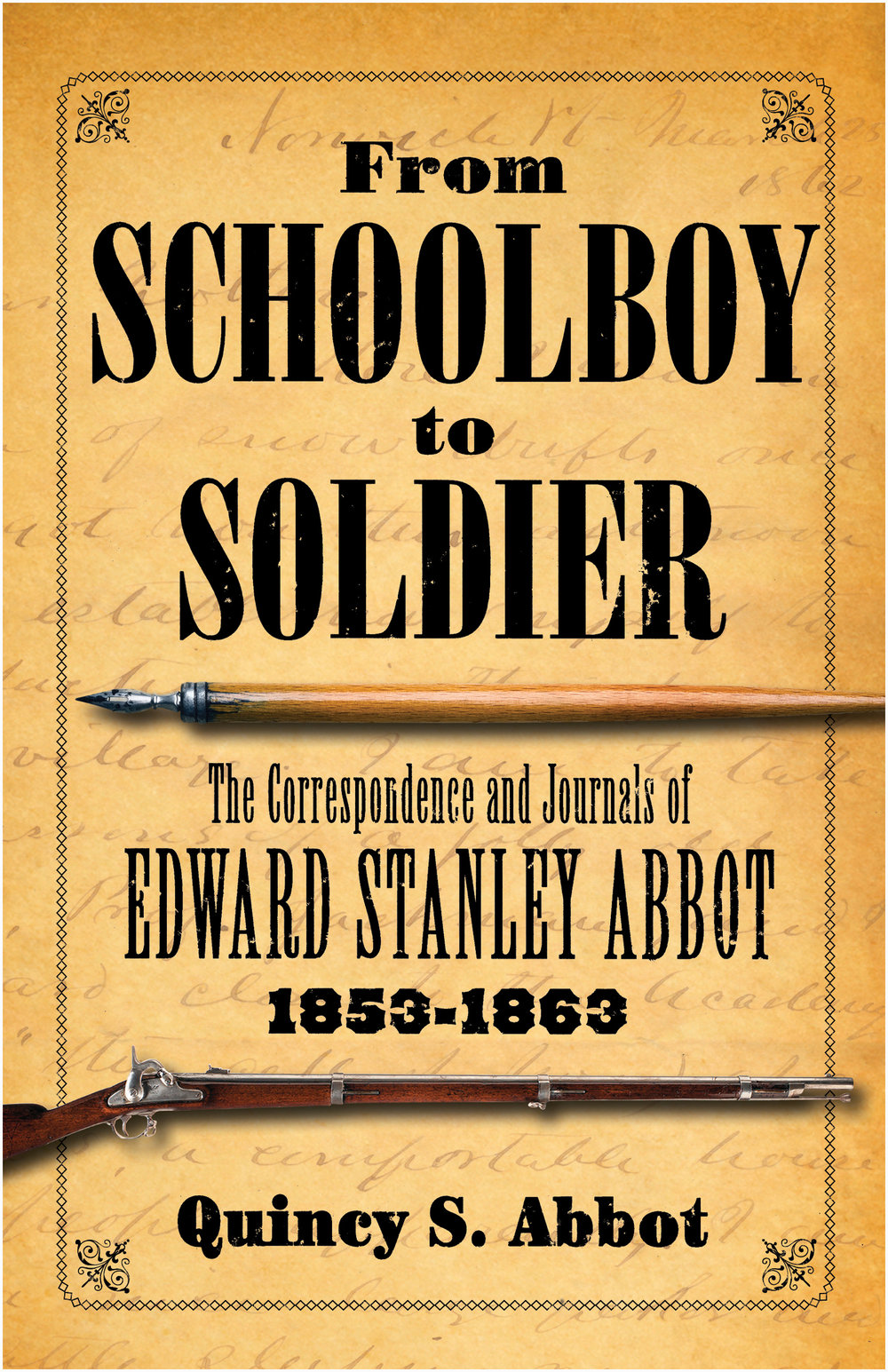 From Schoolboy to Soldier. An historical account of the Civil War.