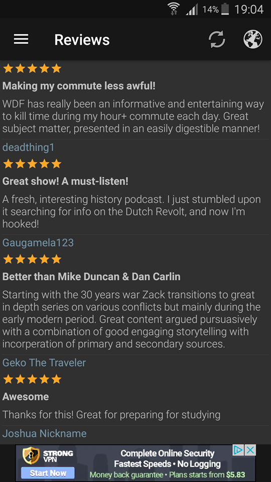 For effect, I decided to screenshot some of the reviews I have in the iTunes store. Here I'm using Podcast Addict on my phone, because it's the most convenient, so sorry about the ads...