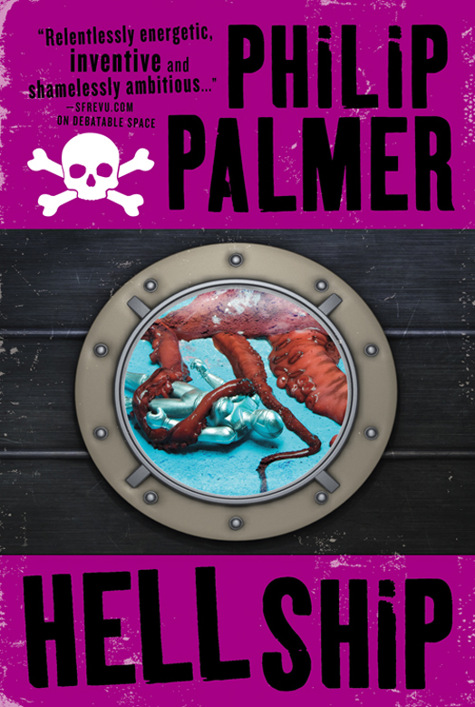 Hell Ship, a sci-fi trilogy by Philip Palmer