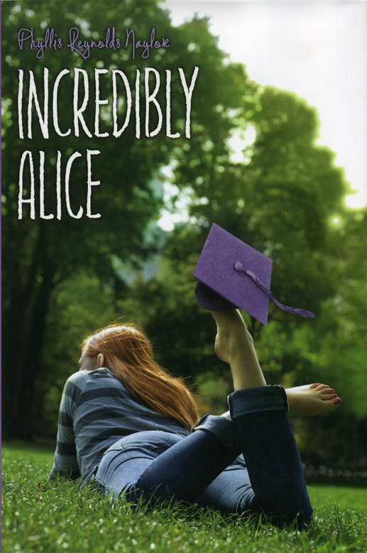 Incredibly Alice, an Alice series book by Phyllis Reynolds Naylor