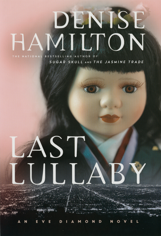 Last Lullaby, an Eve Diamond Novel by Denise Hamilton