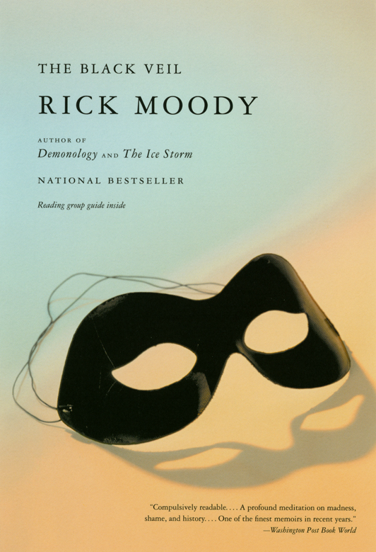 The Black Veil: A Memoir With Digressions, by Rick Moody