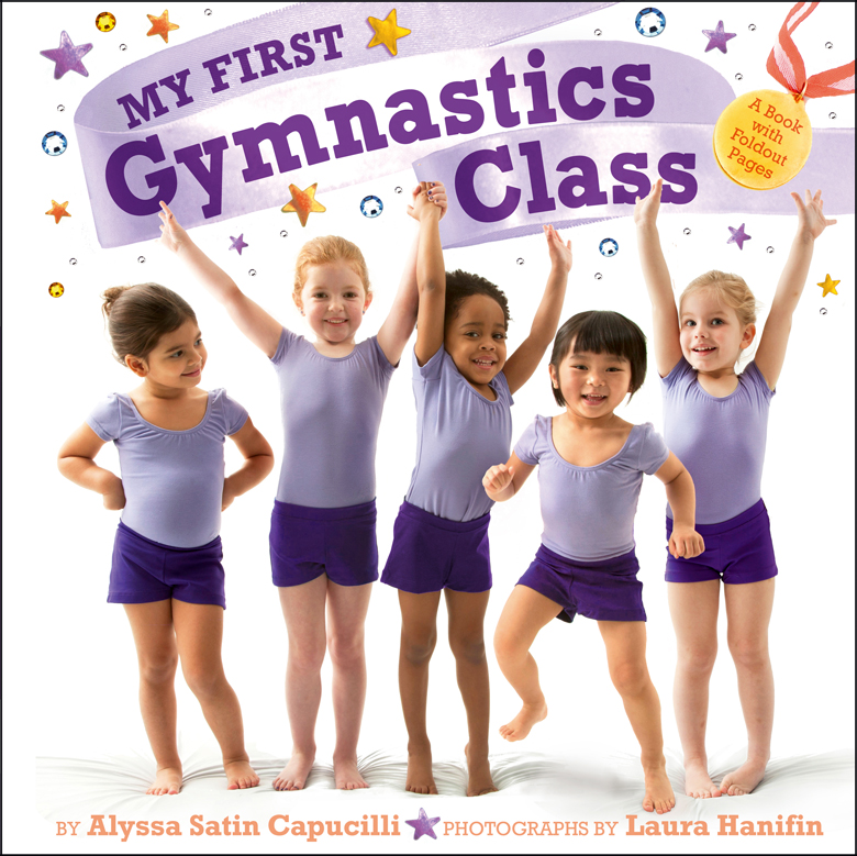 My First Gymnastics by Alyssa Satin Capucilli, Photographs by Laura Hanifin