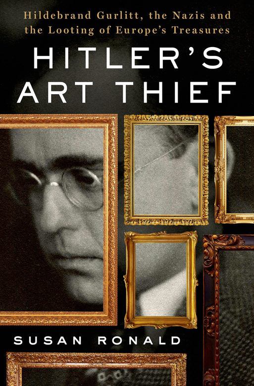 Hitler's Art Theif by Susan Ronald