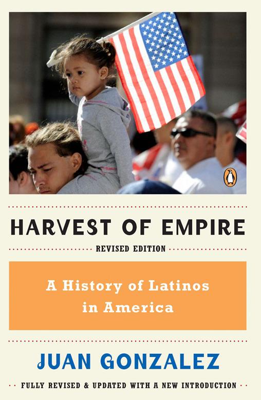 Harvest of Empire by Juan Gonzalez