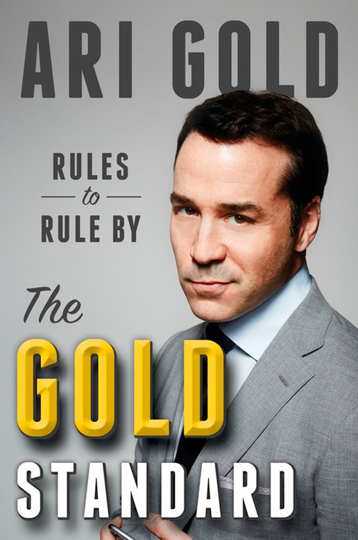 The Gold Standard, Rules to Rule By, by Ari Gold.