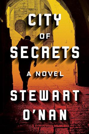 City of Secrets by Stewart O'Nan