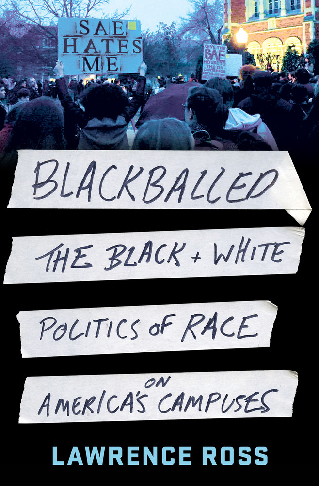 Blackballed, The Black and White Politics of Race on America's Campuses
