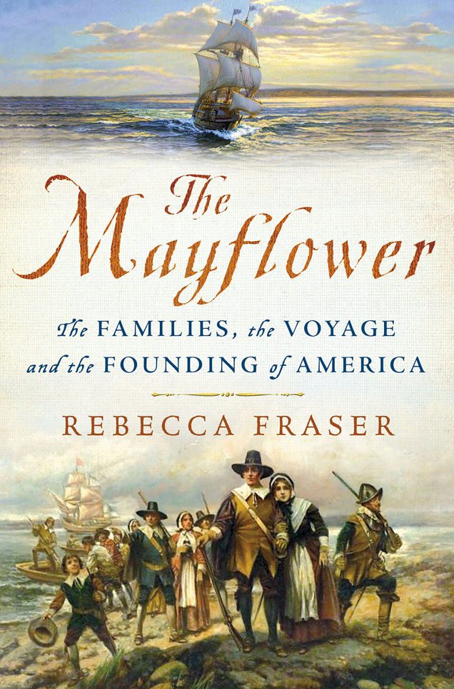 The Mayflower, the Families, the Voyage and the Founding of America by Rebecca Frazier