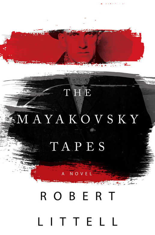 The Mayakovsky Tapes, A Novel by Robert Littell