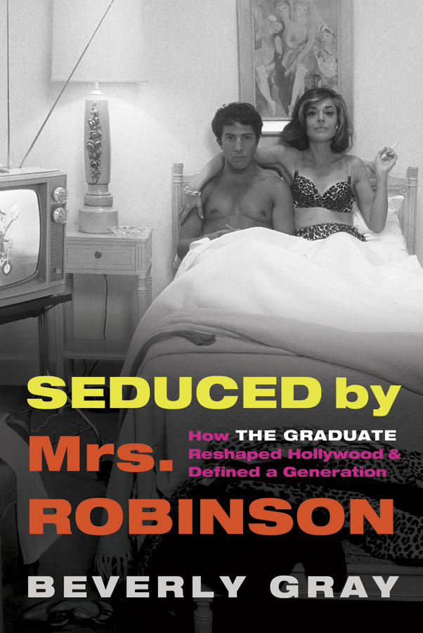 Seduced by Mrs Robinson, How the Graduate Reshaped Hollywood and Reshaped a Generation