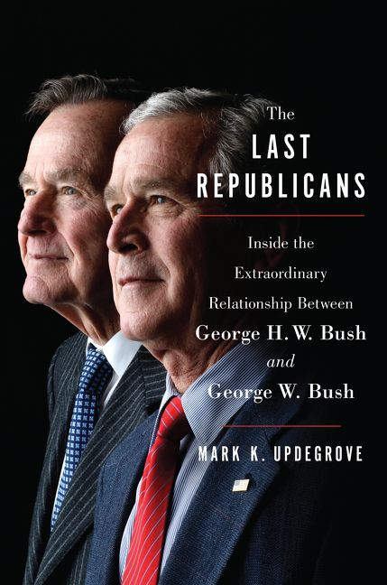 The Last Republicans BY Mark Updegrove