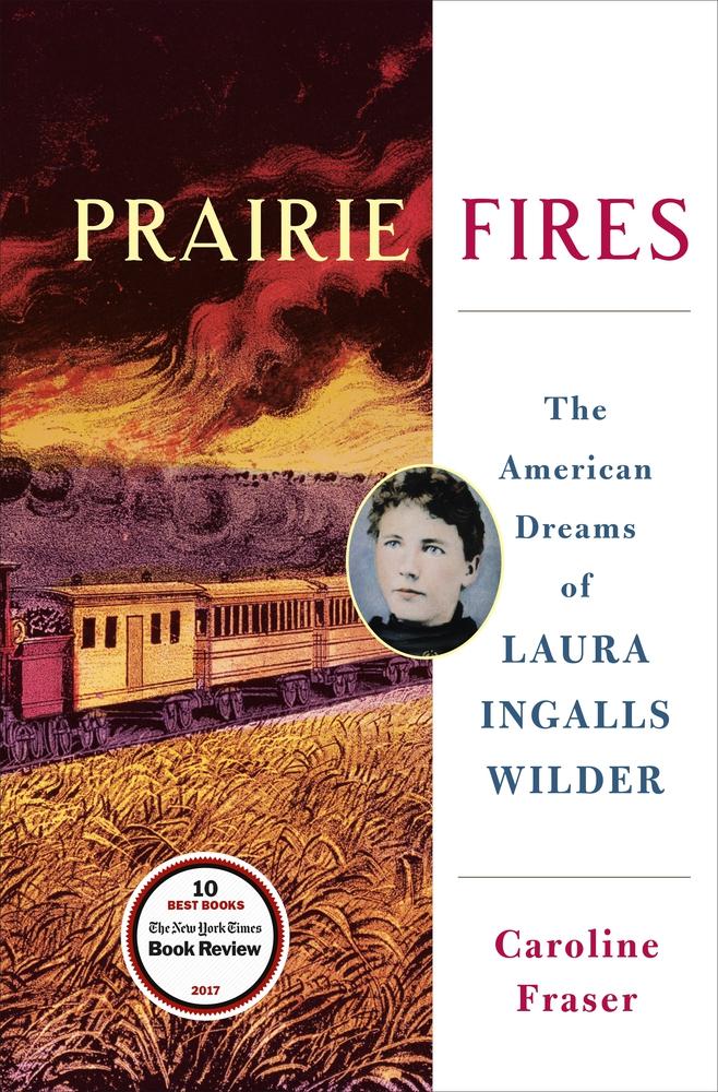 Prairie Fires by Caroline Frasier