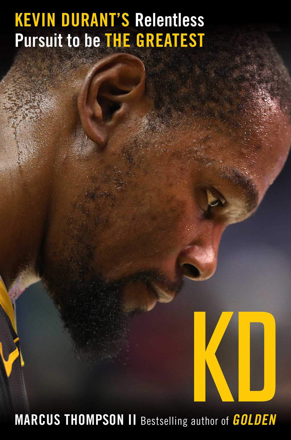 KD Kevin Durant's Relentless Pursuit to Be the Greatest By Marcus Thompson II