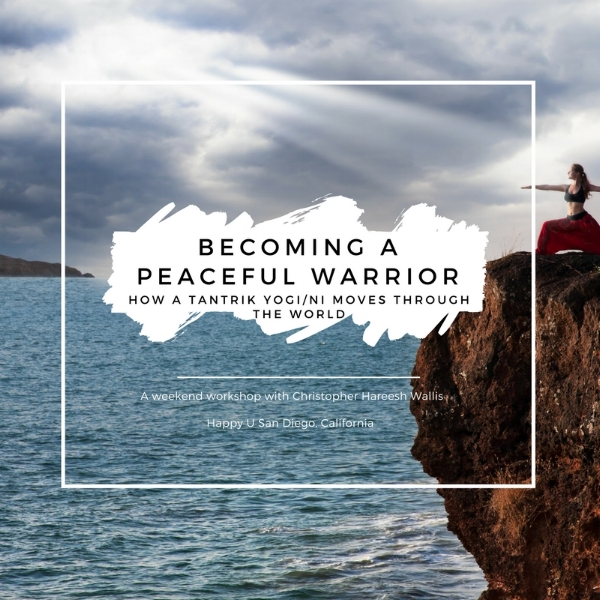 Becoming a Peaceful Warrior_ How a Tantrik Yogi_ni moves through the world.jpg