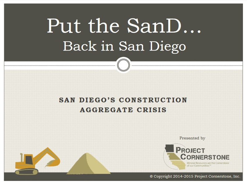 Put the SanD Back in San Diego is a presentation created by EnviroMINE and adopted by Project Cornerstone to educate county residents and officials about the importance of local aggregate resources.