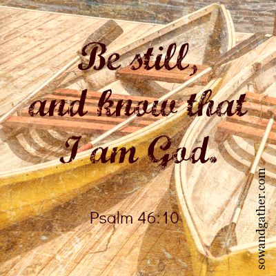 be-still-psalm46-sowandgather