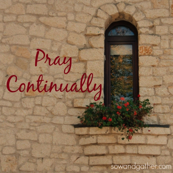 pray-continually-sowandgather-1thessalonians