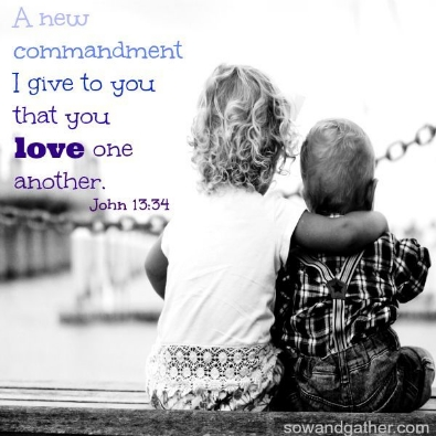 love-one-another-john 13:34 - sowandgather.com