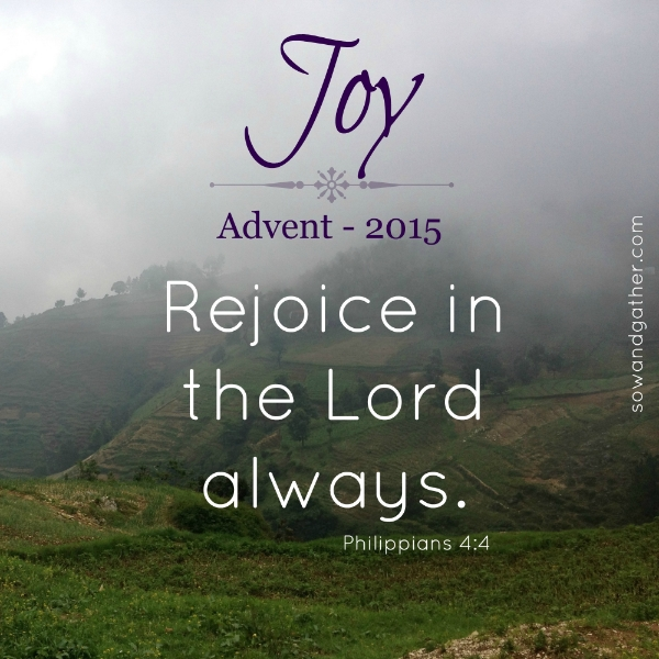 advent2015-rejoice-in-the-lord-always-sowandgather
