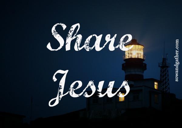 share-Jesus #Easter #Jesus sowandgather.com