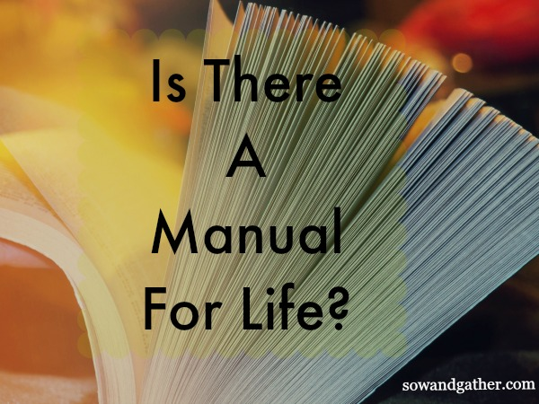 #freedom #sowandgather Is There A Manual For Life?