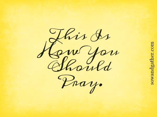 This Is How You Should Pray