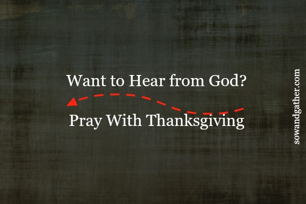 Want To Hear From God Pray with Thanksgiving #prayer #thanksgiving