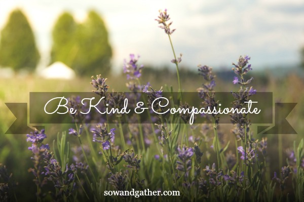 #sowandgather #healing Be Kind and Compassionate