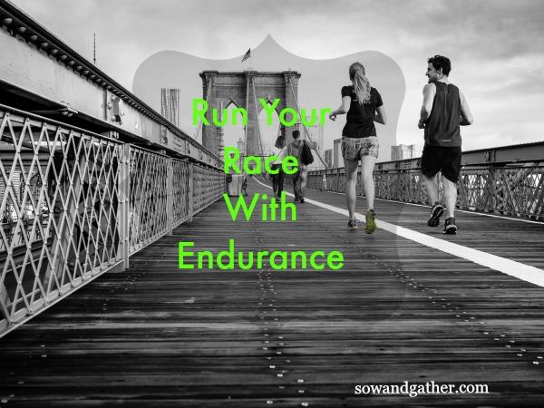 #sowandgather #healing Run Your Race with Endurance