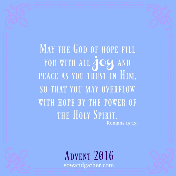 #joy #advent #sowandgather Romans 15:13