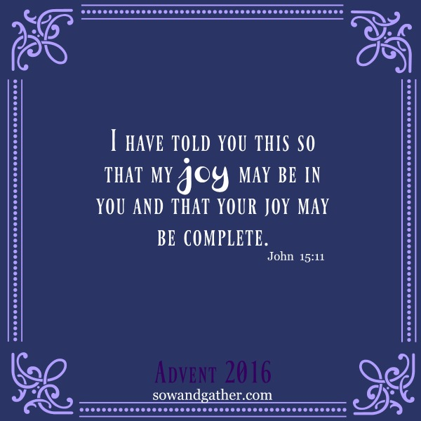#joy #advent #sowandgater I have told you this so that my joy may be in you and that your joy may be complete