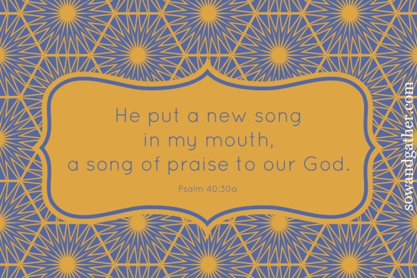 #sowandgather #newbeginnings #freshstart He Put A New Song In My Mouth A Song of Praise To Our God Psalm 40:30a