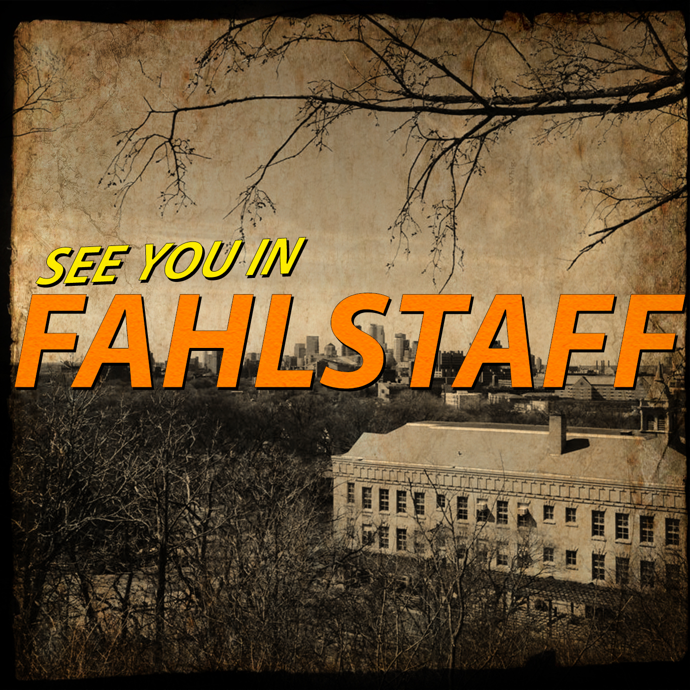 SEE YOU IN FAHLSTAFF - Fahlstaff
