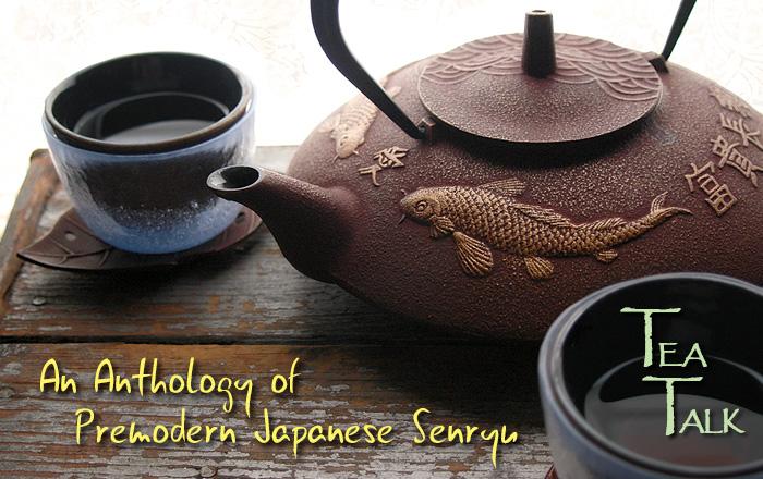 Episode 17: Tea Talk – An Anthology of Premodern Japanese Senryu. Tea Talk.  Photo by Donna Beaver