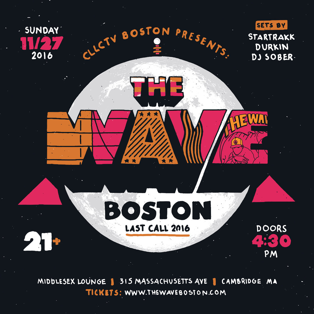 Sets by:  Startrakk | Durkin | DJ Sober (Dallas,TX)  Tickets: Available at:  www.wthewaveboston.com
