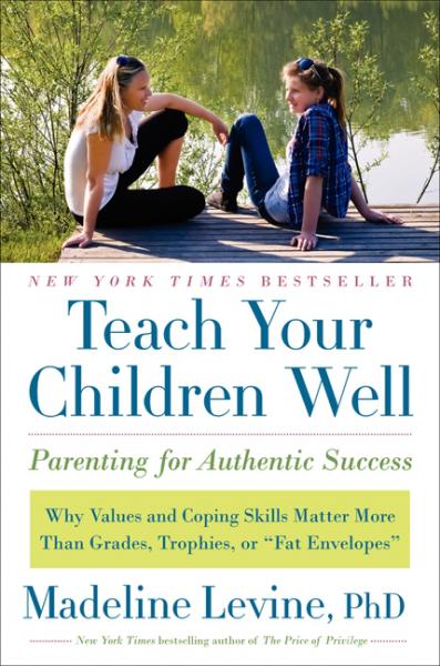 Teach Your Children Well Madeline Levine